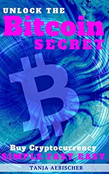 Unlock the Bitcoin Secret by Tanja Aebischer