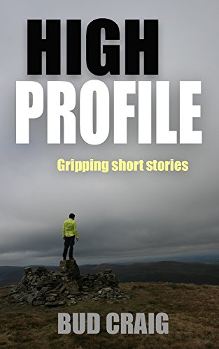 HIGH PROFILE gripping short stories by Bud Craig