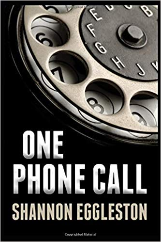 One phone call by Shannon Eggleston