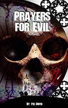 Prayers for Evil: A Novel by P.G. Smith
