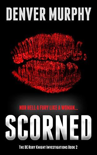Scorned by Denver Murphy