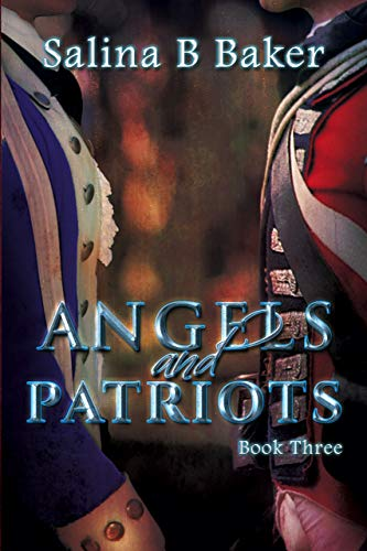 Angels and Patriots Book Three by Salina B Baker