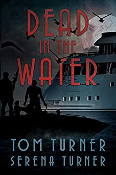Dead in the Water by Tom Turner and Serena Turner