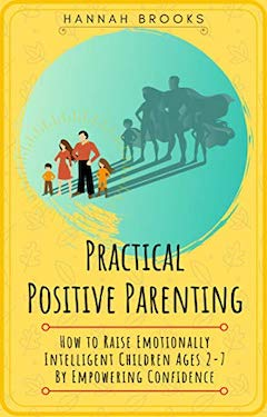 Practical positive parenting