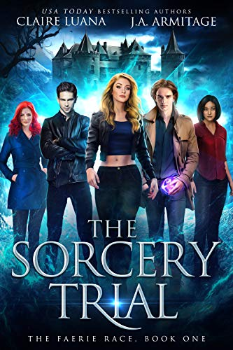 The Sorcery Trial by JA Armitage and Claire Luana