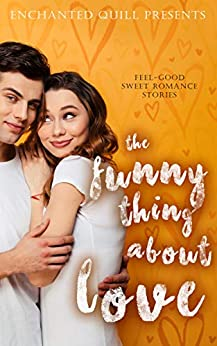 The funny thing about love by Laura Burton et al