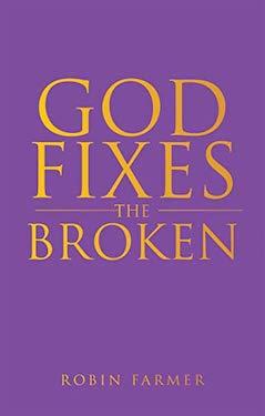 God fixes the broken