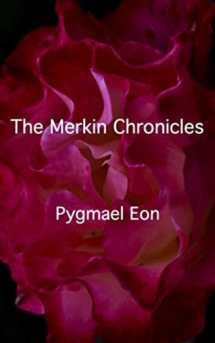 The Merkin Chronicles