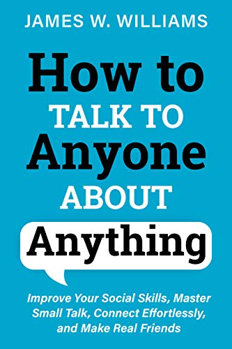 How to talk to anyone about anything