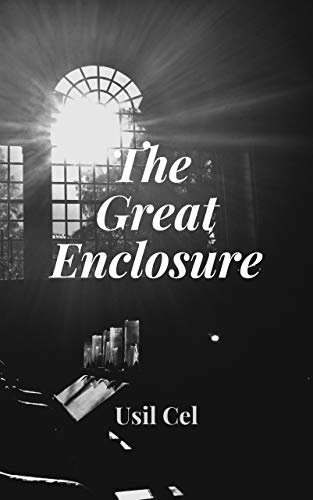 The Great Enclosure by Usil Cel