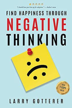 Find happiness through negative thinking