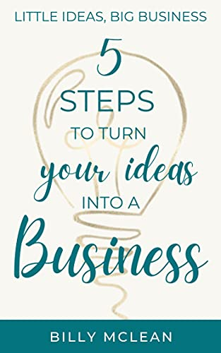 5 steps to turn your ideas into a business