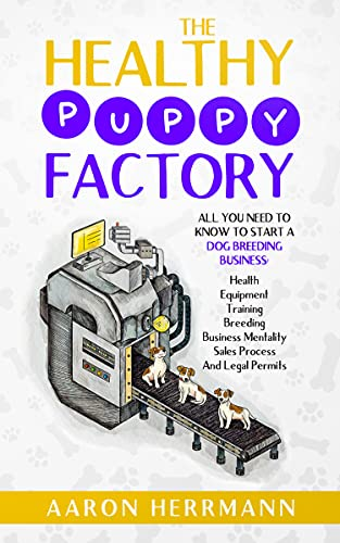 The healthy puppy factory