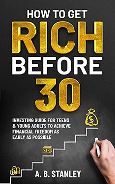 How to get rich before 30 by AB Stanley