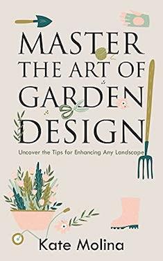 Master the art of garden design