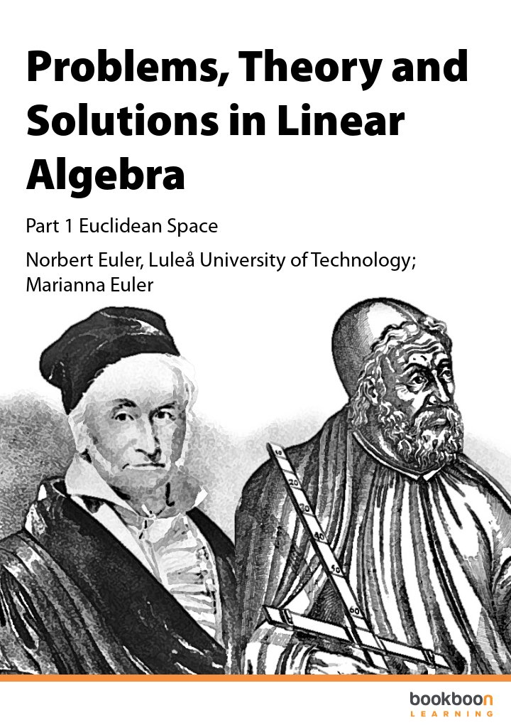 Problems, Theory and Solutions in Linear Algebra Part 1