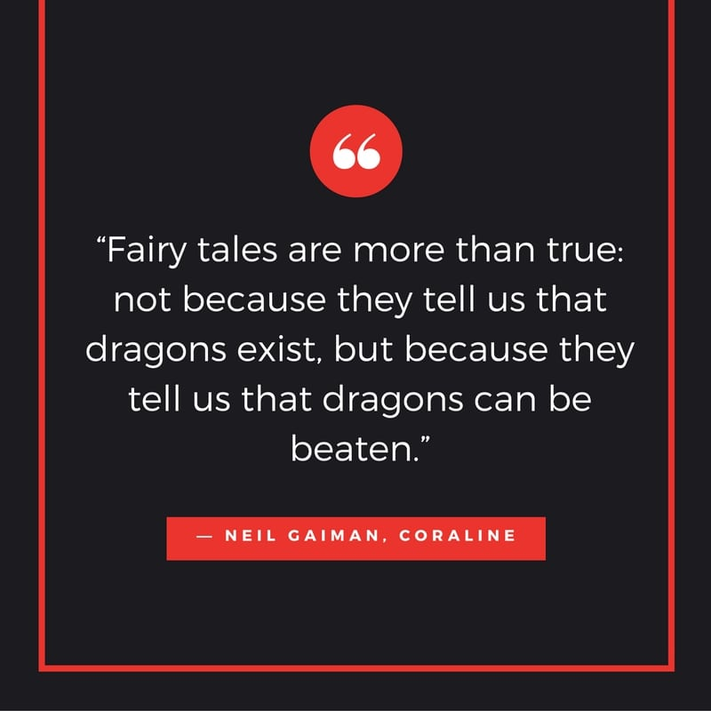 fairy-tales-are-more-than-true-not-because-they-tell-us-that-dragons-exist-but-because-they-tell-us-that-dragons-can-be-beaten-%e2%80%95-neil-gaiman-coraline