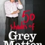 Review: 50 Shades Of Grey Matter
