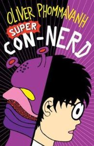 Super Con-Nerd by Oliver Phommavanh reviewed by a kid book blogger
