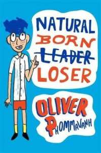 Kid review of Natural Born Loser by Oliver Phommavanh | bookboy.com.au