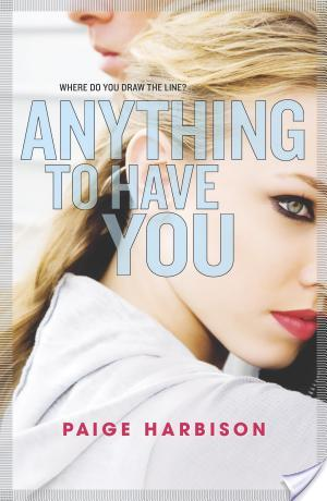 Anything to Have You