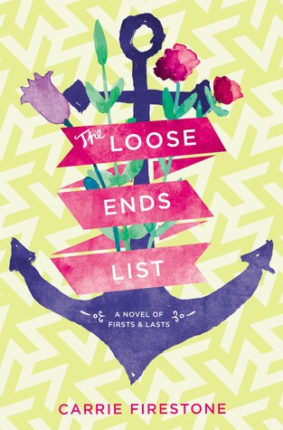 {ARC Review+Giveaway} The Loose Ends List by Carrie Firestone @CLLFirestone @littlebrown