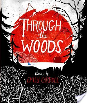 {Graphic Novel Review} Through the Woods by Emily Carroll @emilyterrible