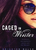 { #Review } Caged in Winter by Brighton Walsh @WriteAsRain_ @BerkleyRomance