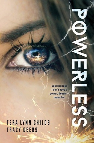{ARC Review} Powerless by @TeraLynnChilds & Tracey Deebs @HeroAgenda @SourcebooksFire