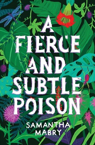 {ARC Review+Giveaway} A Fierce and Subtle Poison by @SamanthaMabry @AlgonquinYR