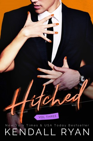 {Review} Hitched: Volume Three by @KendallRyan1 @EverAfterRom