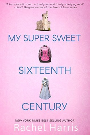 My Super Sweet Sixteenth Century