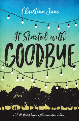 {Review+Favs List+Giveaway} It Started with Goodbye by @ChristinaJuneYA @BlinkYABooks
