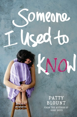 {Mini Review+Giveaway} Someone I used to Know by Patty Blount