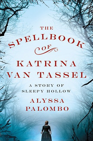 {Release Day Review} THE SPELLBOOK OF KATRINA VAN TASSEL by Alyssa Palombo @AlyssinWnderlnd @StMartinsPress