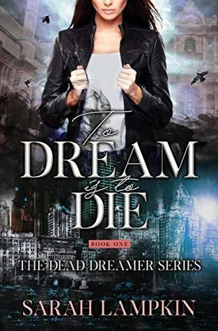 {Excerpt+Giveaway} To Dream Is To Die by Sarah Lampkin