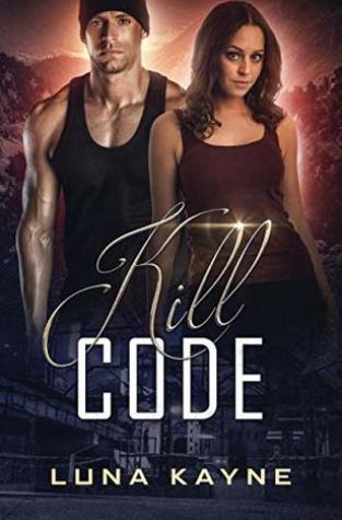 {Mini Review+Excerpt+Giveaway} Kill Code by Luna Kayne
