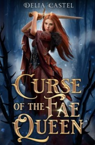 {ARC Review+Giveaway} Curse of the Fae Queen by Delia Castel