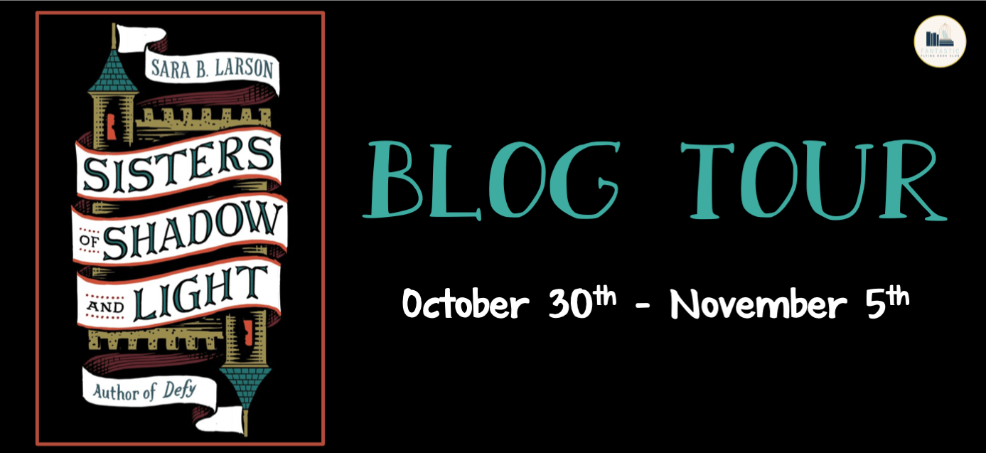 {ARC Review+Giveaway} SISTERS OF SHADOW AND LIGHT by Sara B. Larson