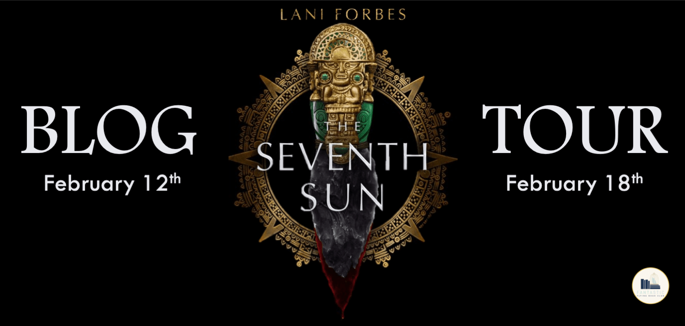 {Advanced Review+Giveaway} The Seventh Sun by Lani Forbes