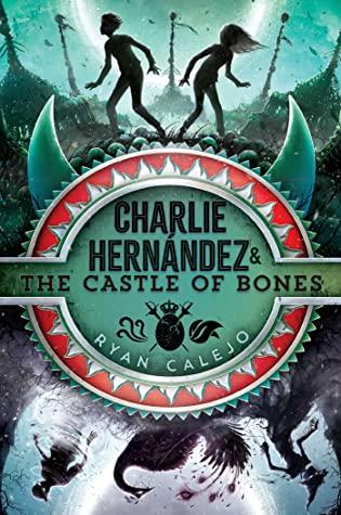 Charlie Hernández the Castle of Bones