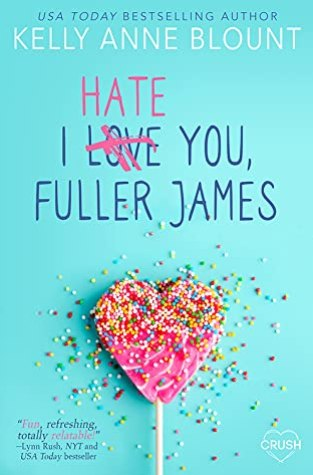 {Review} I Hate You, Fuller James by Kelly Anne Blount