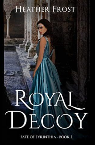 {ARC Review+Giveaway} Royal Decoy by @HeatherFrost