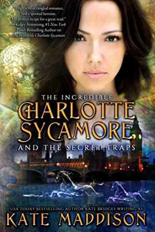 The Incredible Charlotte Sycamore and the Secret Traps (Charlotte Sycamore, #2)