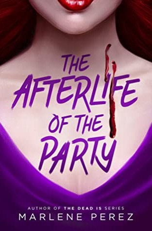 {Review+Giveaway} The Afterlife of the Party by Marlene Perez @marperez