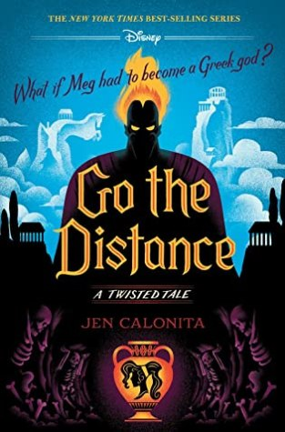 {Review+Giveaway} Go The Distance by @JenCalonita @disneybooks #TwistedTale