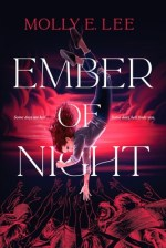 {Release Day Review} Ember of Night by Molly E. Lee
