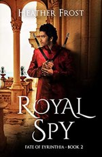 {ARC Review+ Deleted Scene} Royal Spy by @HeatherFrost