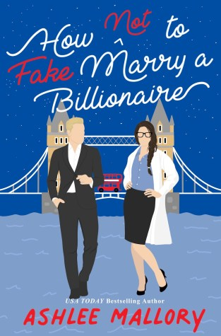 {Excerpt+Giveaway} How Not to Fake Marry a Billionaire by Ashlee Mallor