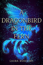 {Review} A Dragonbird in the Fern by Laura Rueckert